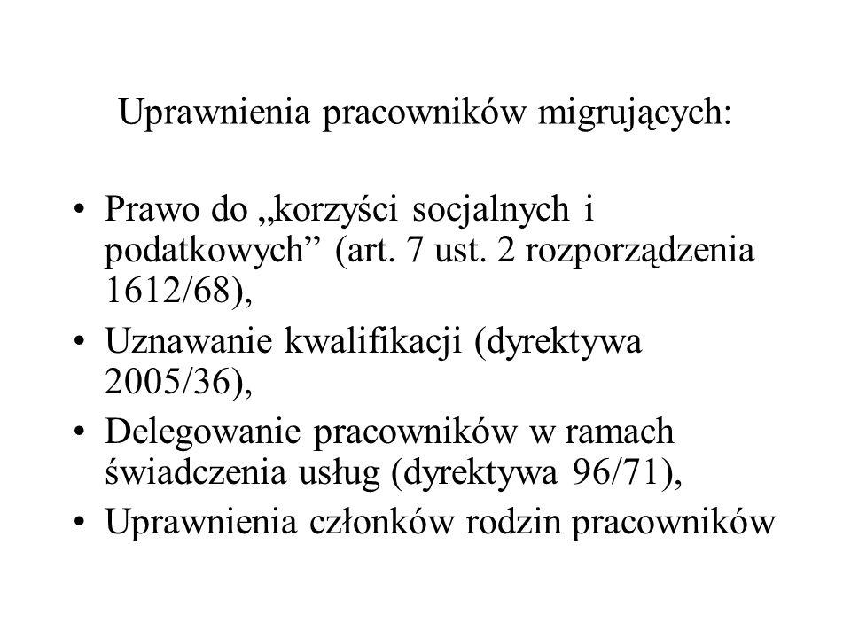 Uprawnienia pracowników migrujących: Prawo do korzyści socjalnych i podatkowych (art. 7 ust. 2 rozporządzenia 1612/68), Uznawanie kwalifikacji (dyrekt