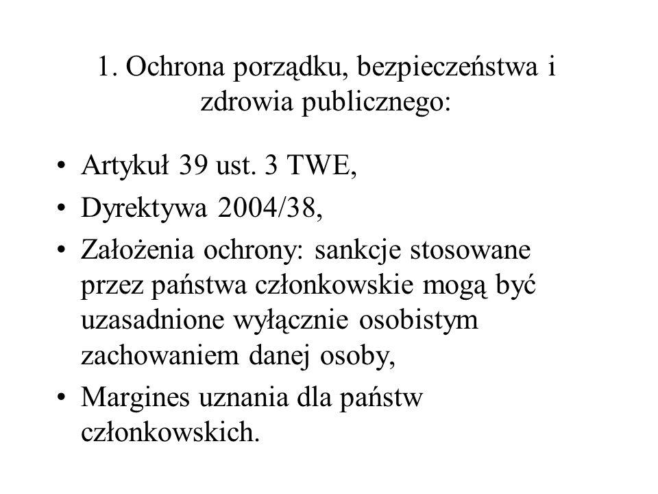 1. Ochrona porządku, bezpieczeństwa i zdrowia publicznego: Artykuł 39 ust. 3 TWE, Dyrektywa 2004/38, Założenia ochrony: sankcje stosowane przez państw