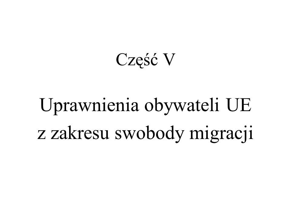 Część V Uprawnienia obywateli UE z zakresu swobody migracji