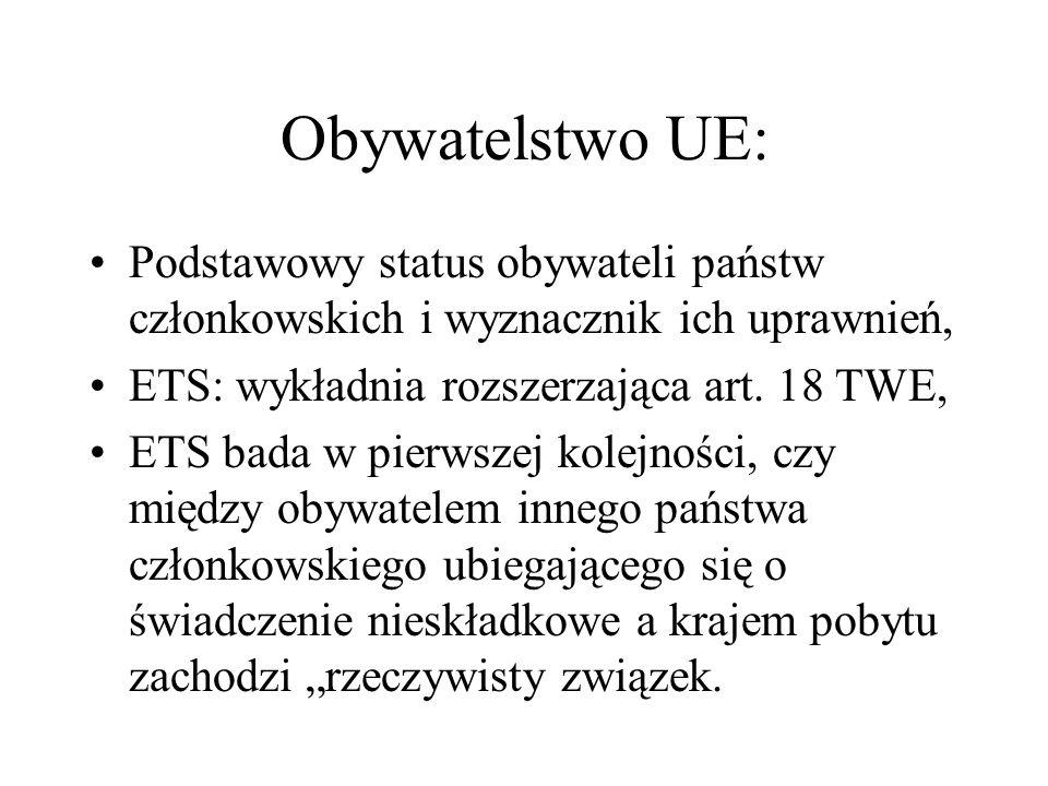 Obywatelstwo UE: Podstawowy status obywateli państw członkowskich i wyznacznik ich uprawnień, ETS: wykładnia rozszerzająca art. 18 TWE, ETS bada w pie