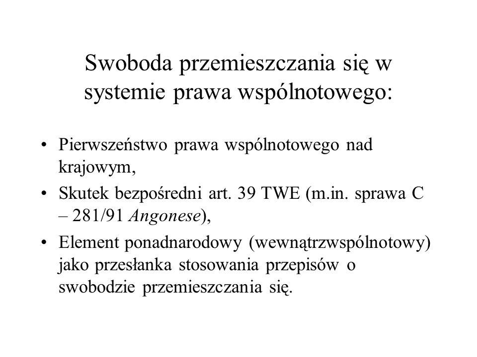 Swoboda przemieszczania się w systemie prawa wspólnotowego: Pierwszeństwo prawa wspólnotowego nad krajowym, Skutek bezpośredni art. 39 TWE (m.in. spra