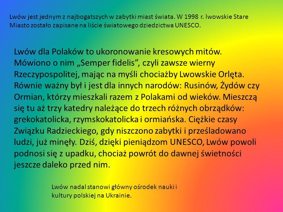 Lwów dla Polaków to ukoronowanie kresowych mitów.