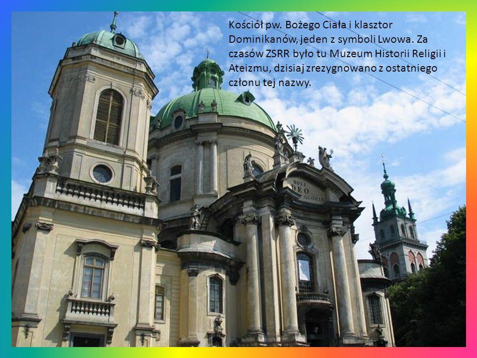Kościół pw.Bożego Ciała i klasztor Dominikanów, jeden z symboli Lwowa.
