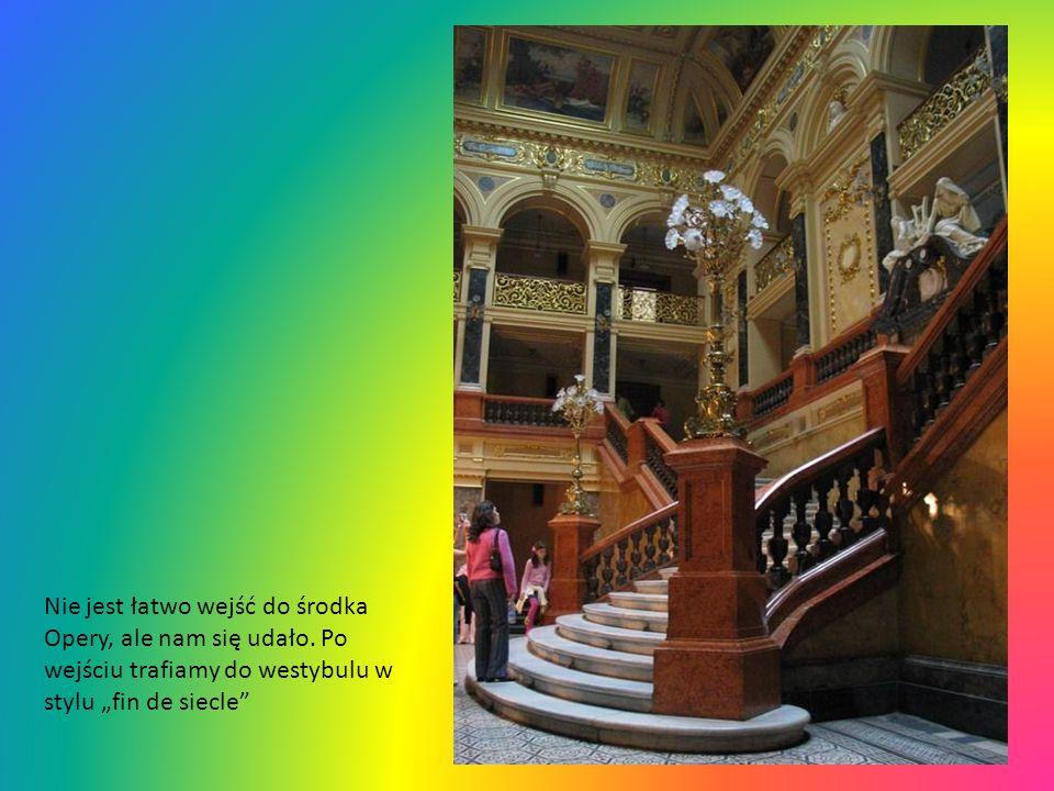 Nie jest łatwo wejść do środka Opery, ale nam się udało.