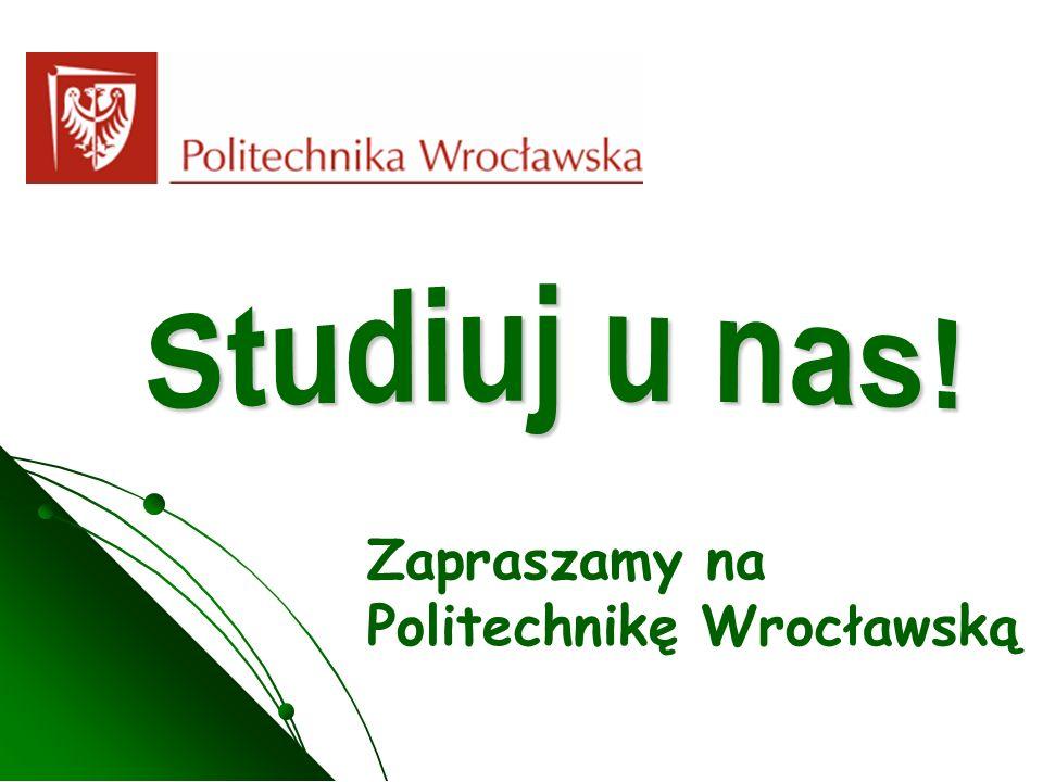 Zapraszamy na Politechnikę Wrocławską