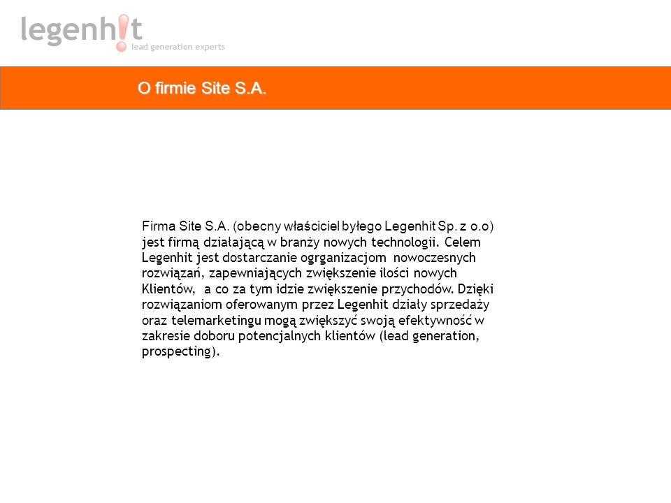 O firmie Site S.A. Firma Site S.A. (obecny właściciel byłego Legenhit Sp. z o.o) jest firmą działającą w branży nowych technologii. Celem Legenhit jes