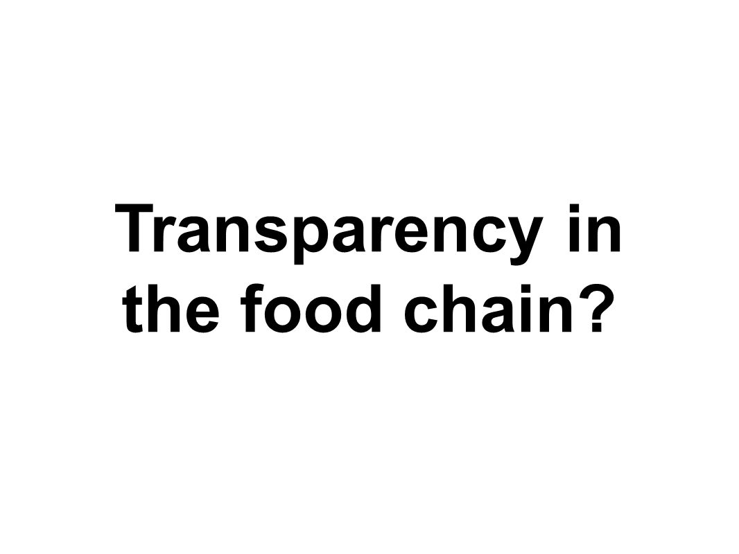 Transparency in the food chain