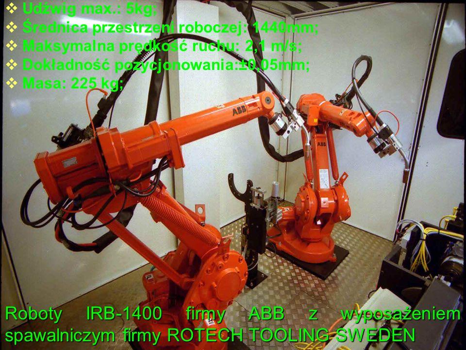 Roboty IRB-1400 firmy ABB z wyposażeniem spawalniczym firmy ROTECH TOOLING SWEDEN Udźwig max.: 5kg; Średnica przestrzeni roboczej: 1440mm; Maksymalna