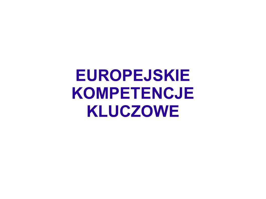 Kompetencje kluczowe w uczeniu się przez całe życie – europejskie ramy odniesienia to załącznik do zalecenia Parlamentu Europejskiego i Rady z dnia 18 grudnia 2006 r.