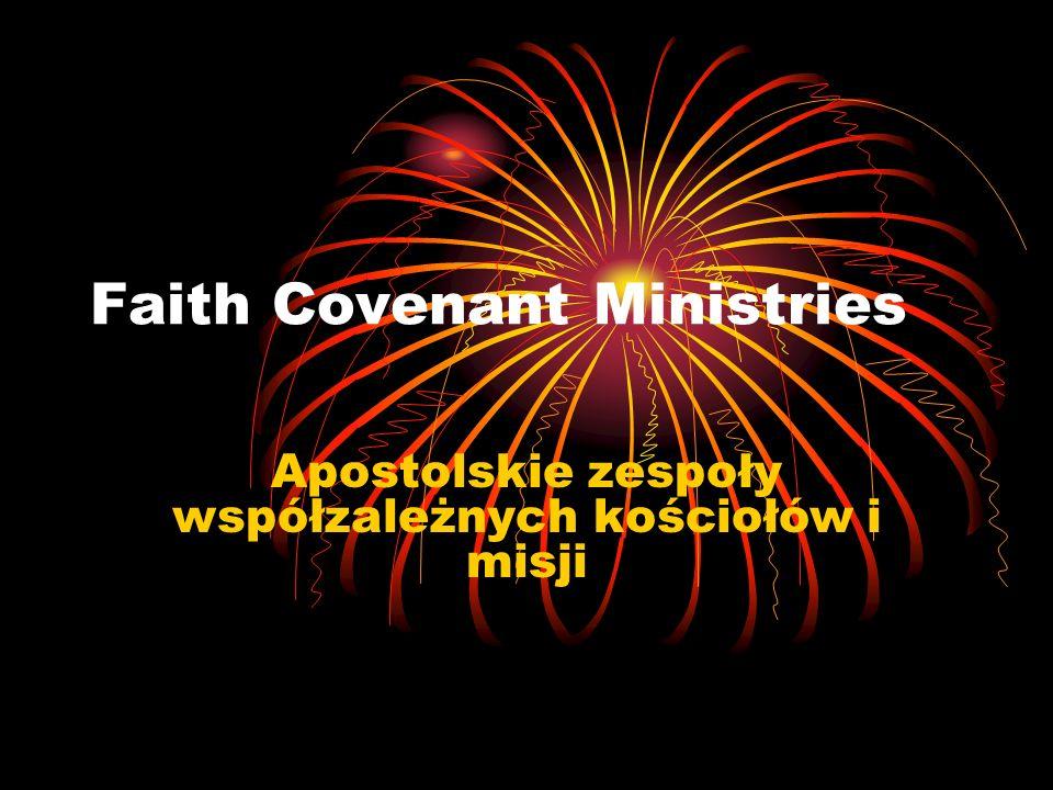 Faith Covenant Ministries Apostolskie zespoły współzależnych kościołów i misji