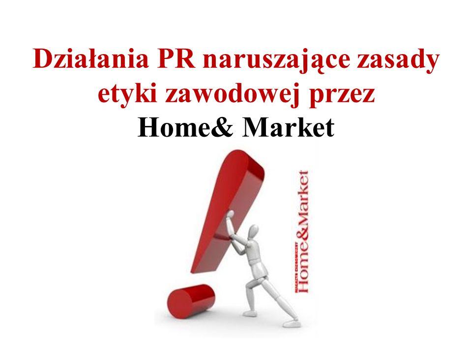 Działania PR naruszające zasady etyki zawodowej przez Home& Market