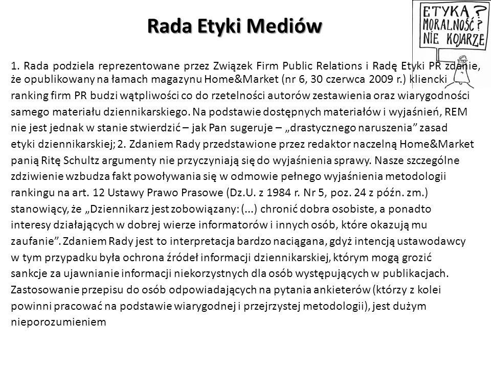 Rada Etyki Mediów 1. Rada podziela reprezentowane przez Związek Firm Public Relations i Radę Etyki PR zdanie, że opublikowany na łamach magazynu Home&