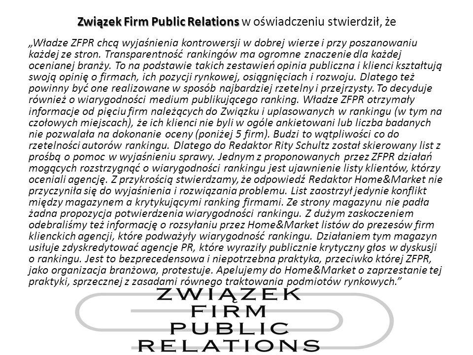 Związek Firm Public Relations Związek Firm Public Relations w oświadczeniu stwierdził, że Władze ZFPR chcą wyjaśnienia kontrowersji w dobrej wierze i