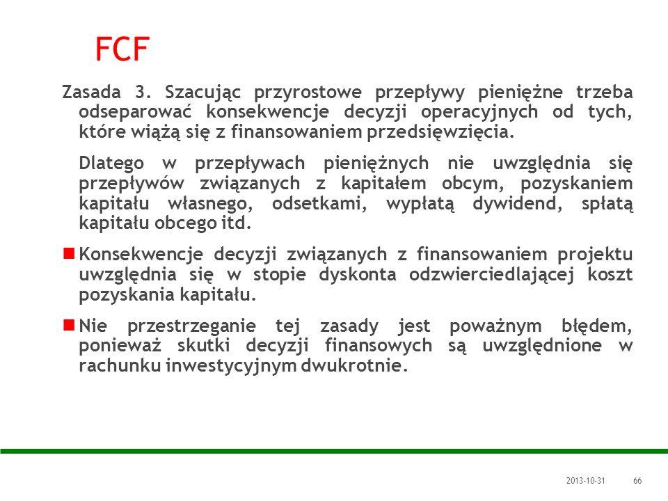 2013-10-3166 FCF Zasada 3. Szacując przyrostowe przepływy pieniężne trzeba odseparować konsekwencje decyzji operacyjnych od tych, które wiążą się z fi