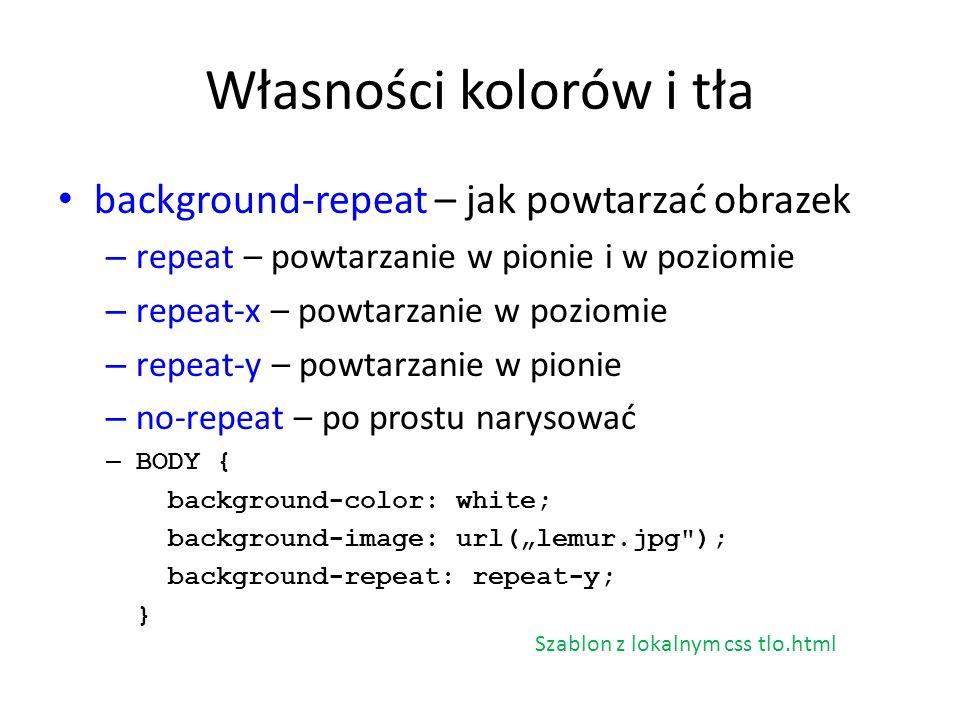 Własności kolorów i tła background-repeat – jak powtarzać obrazek – repeat – powtarzanie w pionie i w poziomie – repeat-x – powtarzanie w poziomie – r