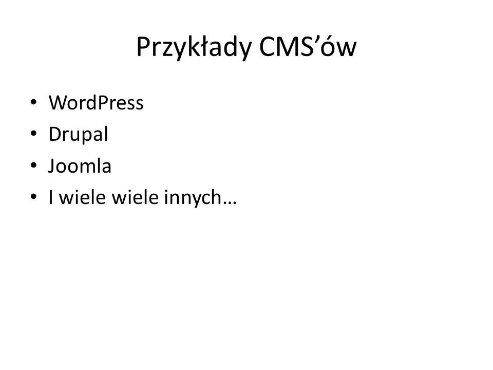 Przykłady CMSów WordPress Drupal Joomla I wiele wiele innych…