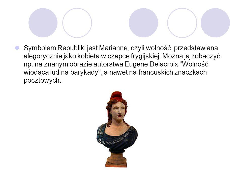Symbolem Republiki jest Marianne, czyli wolność, przedstawiana alegorycznie jako kobieta w czapce frygijskiej. Można ją zobaczyć np. na znanym obrazie