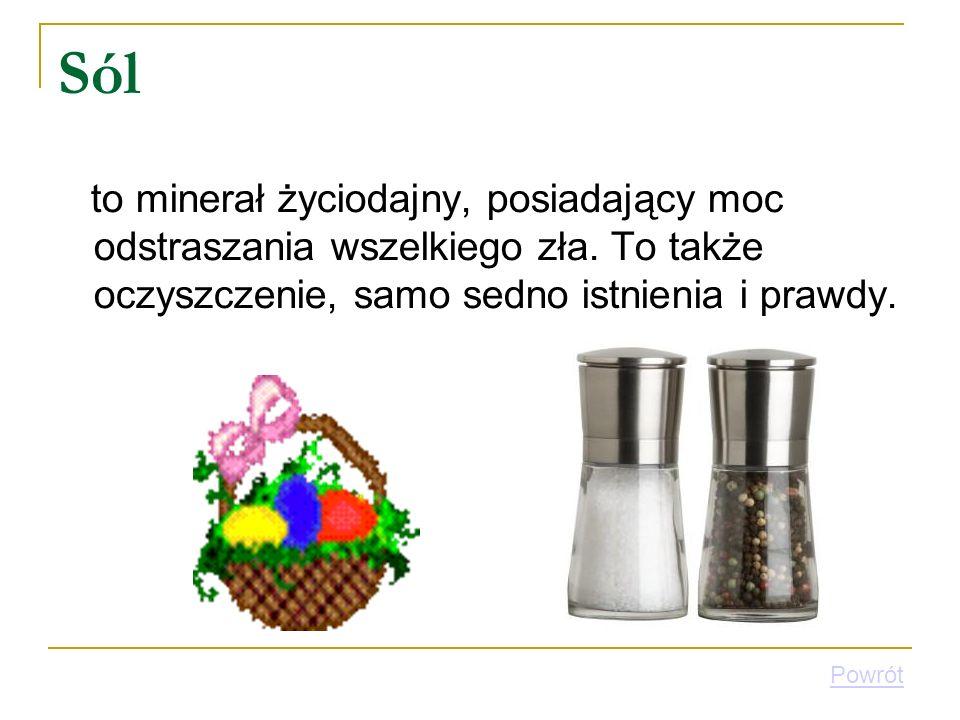 Sól to minerał życiodajny, posiadający moc odstraszania wszelkiego zła. To także oczyszczenie, samo sedno istnienia i prawdy. Powrót