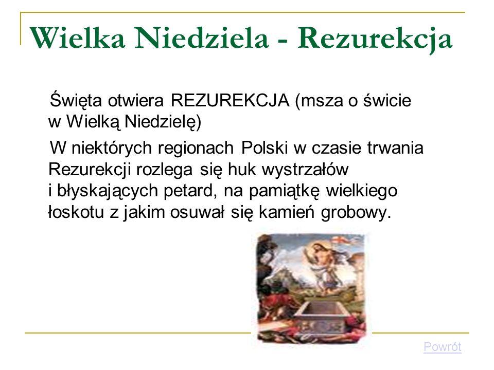 Wielka Niedziela - Rezurekcja Święta otwiera REZUREKCJA (msza o świcie w Wielką Niedzielę) W niektórych regionach Polski w czasie trwania Rezurekcji r