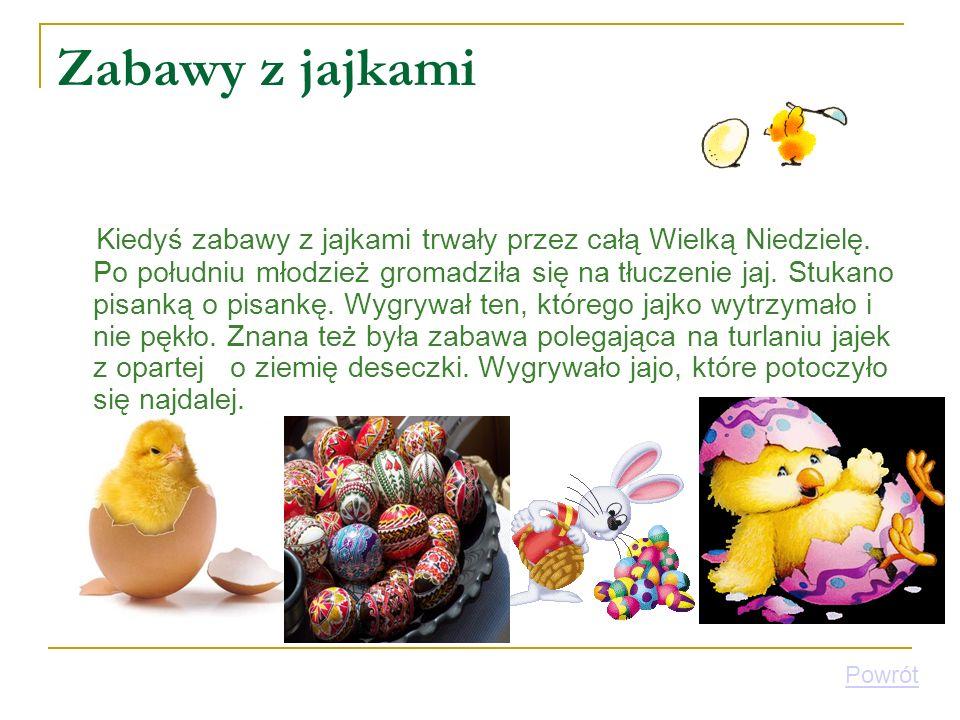 Zabawy z jajkami Kiedyś zabawy z jajkami trwały przez całą Wielką Niedzielę. Po południu młodzież gromadziła się na tłuczenie jaj. Stukano pisanką o p