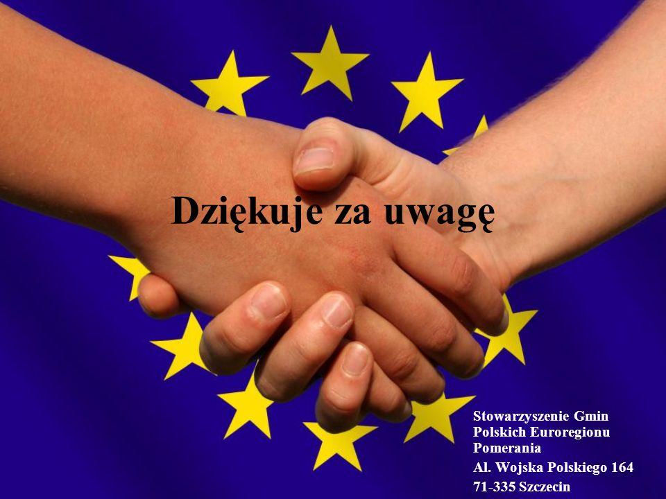 Dziękuje za uwagę Stowarzyszenie Gmin Polskich Euroregionu Pomerania Al. Wojska Polskiego 164 71-335 Szczecin