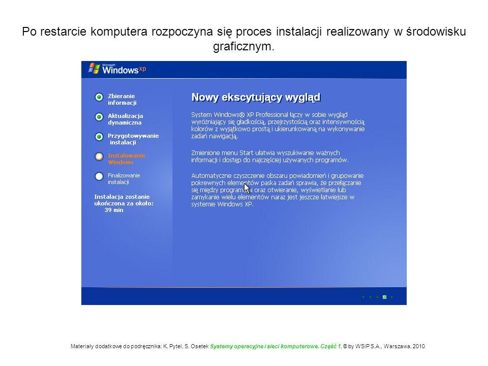 Po restarcie komputera rozpoczyna się proces instalacji realizowany w środowisku graficznym. Materiały dodatkowe do podręcznika: K. Pytel, S. Osetek S