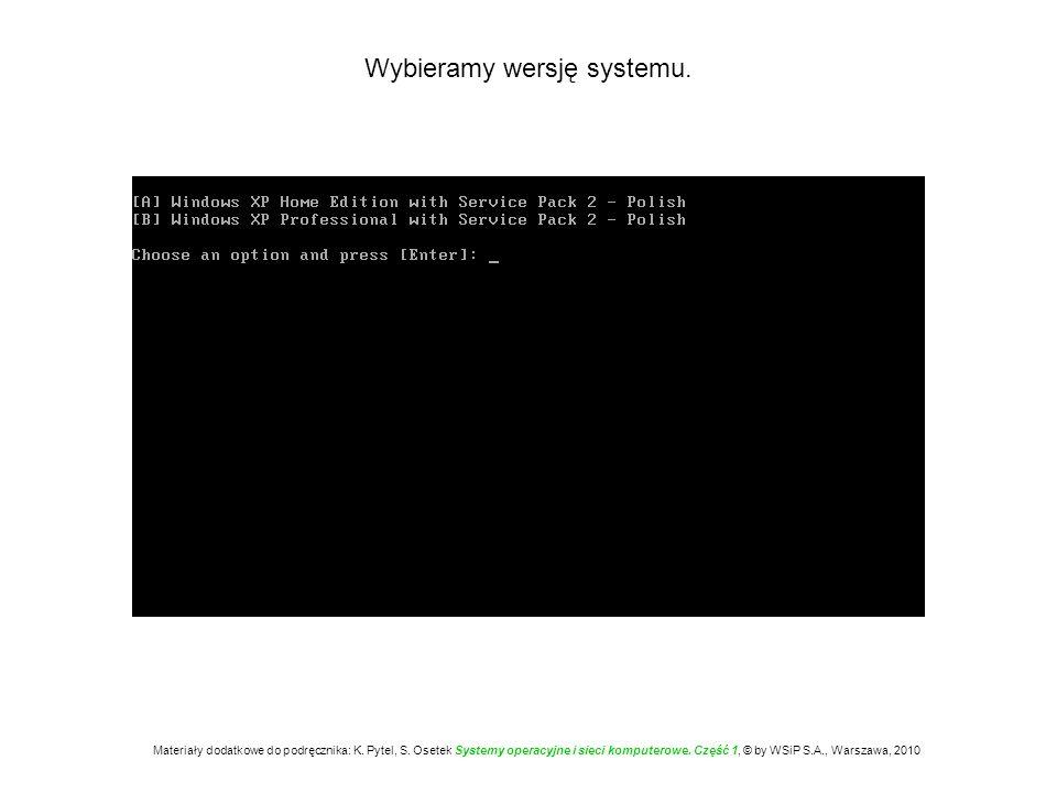 Wybieramy wersję systemu. Materiały dodatkowe do podręcznika: K. Pytel, S. Osetek Systemy operacyjne i sieci komputerowe. Część 1, © by WSiP S.A., War