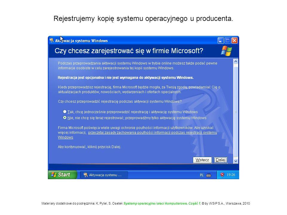 Rejestrujemy kopię systemu operacyjnego u producenta. Materiały dodatkowe do podręcznika: K. Pytel, S. Osetek Systemy operacyjne i sieci komputerowe.