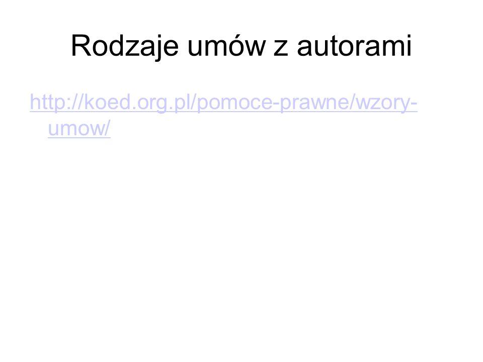 Rodzaje umów z autorami http://koed.org.pl/pomoce-prawne/wzory- umow/