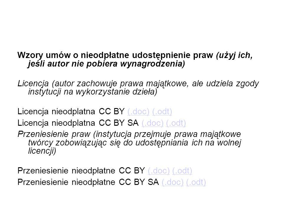 Wzory umów o nieodpłatne udostępnienie praw (użyj ich, jeśli autor nie pobiera wynagrodzenia) Licencja (autor zachowuje prawa majątkowe, ale udziela z