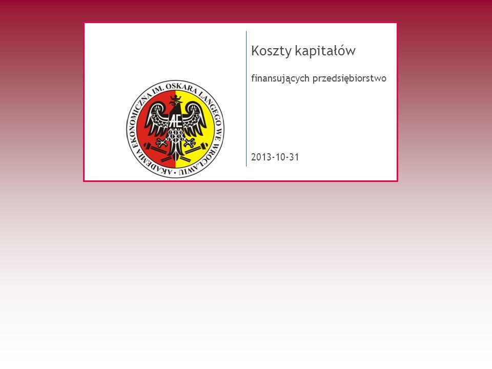 2013-10-31 Koszty kapitałów finansujących przedsiębiorstwo