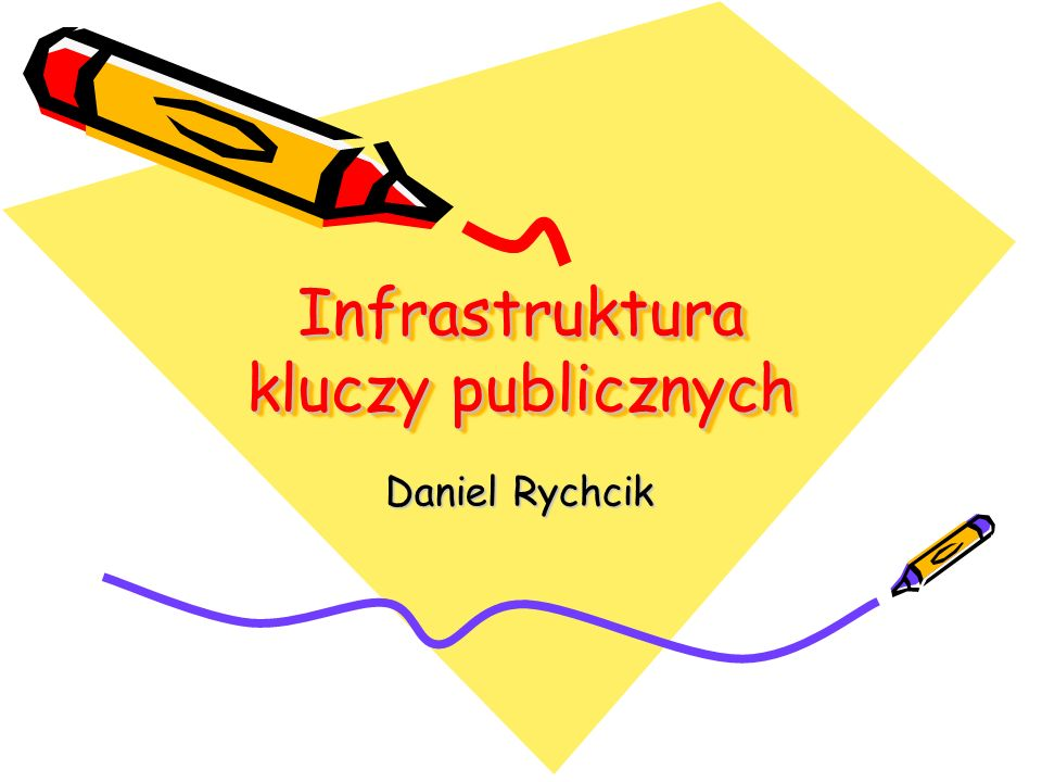 Infrastruktura kluczy publicznych Daniel Rychcik
