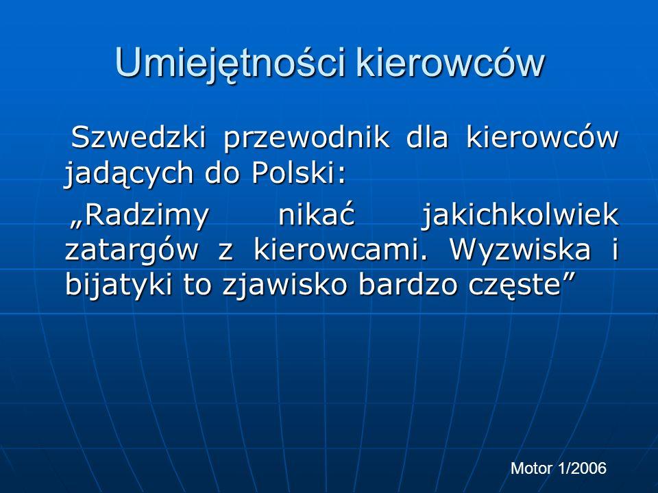 Umiejętności kierowców Szwedzki przewodnik dla kierowców jadących do Polski: Szwedzki przewodnik dla kierowców jadących do Polski: Polscy kierowcy jeż