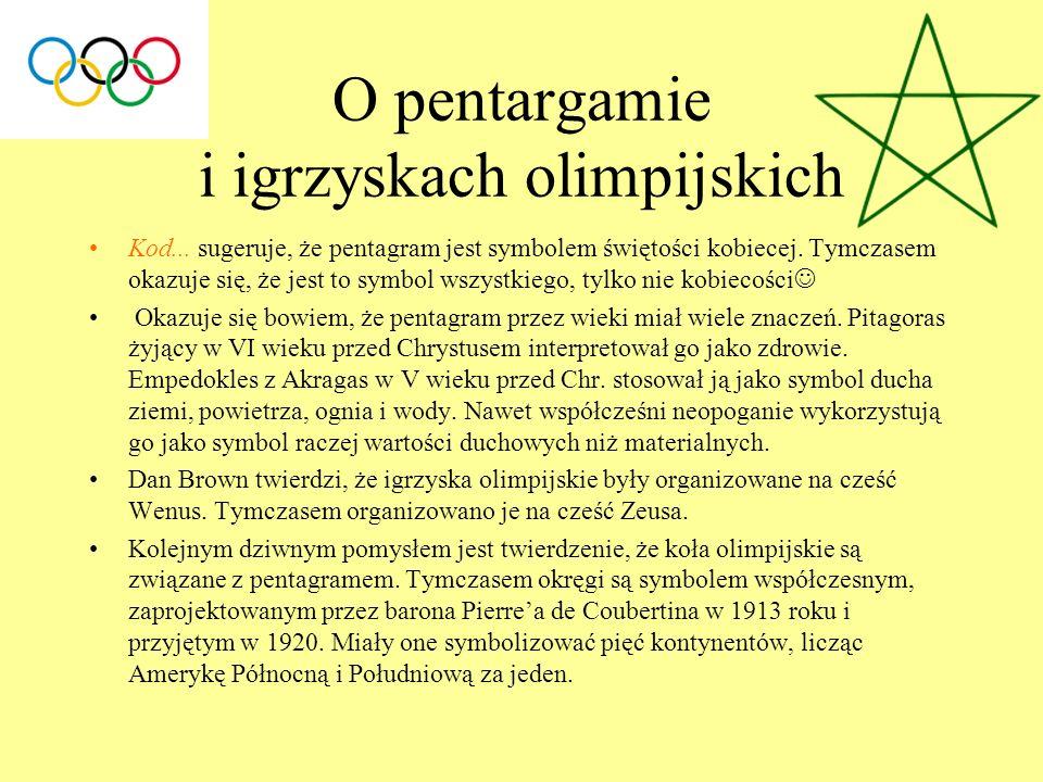 O pentargamie i igrzyskach olimpijskich Kod... sugeruje, że pentagram jest symbolem świętości kobiecej. Tymczasem okazuje się, że jest to symbol wszys
