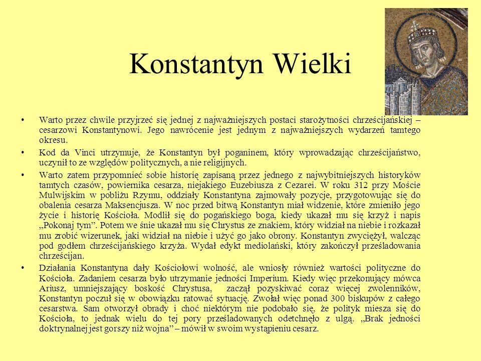 Konstantyn Wielki Warto przez chwile przyjrzeć się jednej z najważniejszych postaci starożytności chrześcijańskiej – cesarzowi Konstantynowi. Jego naw
