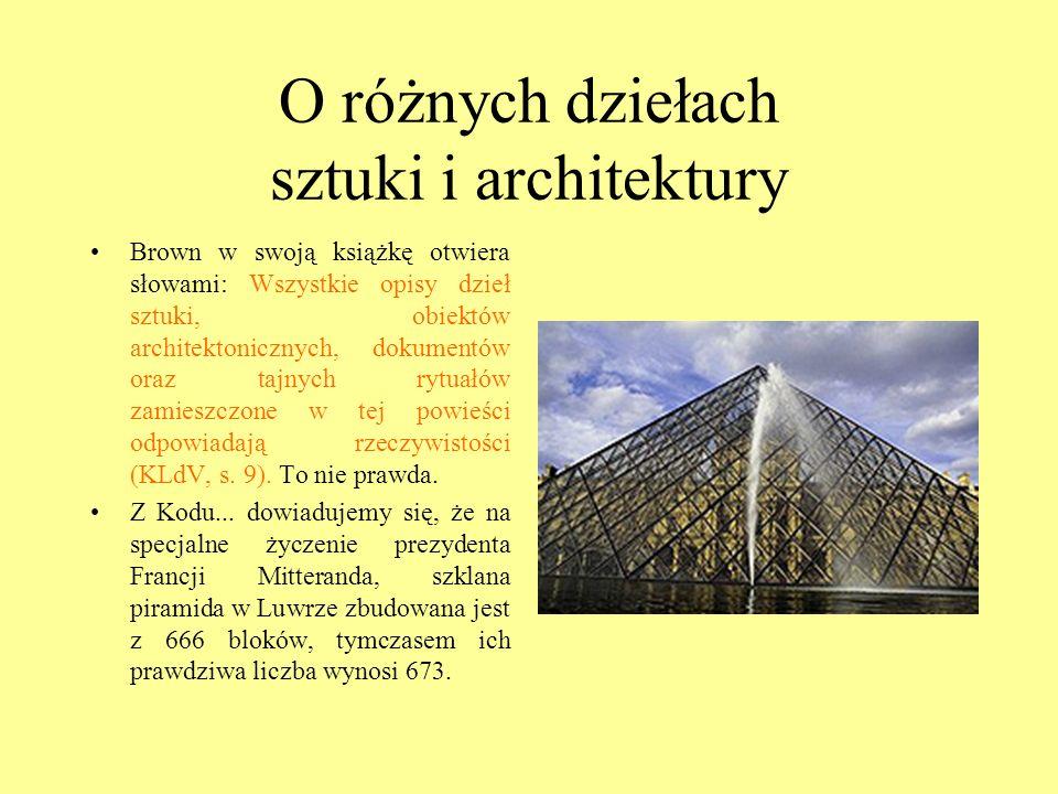 O różnych dziełach sztuki i architektury Brown w swoją książkę otwiera słowami: Wszystkie opisy dzieł sztuki, obiektów architektonicznych, dokumentów
