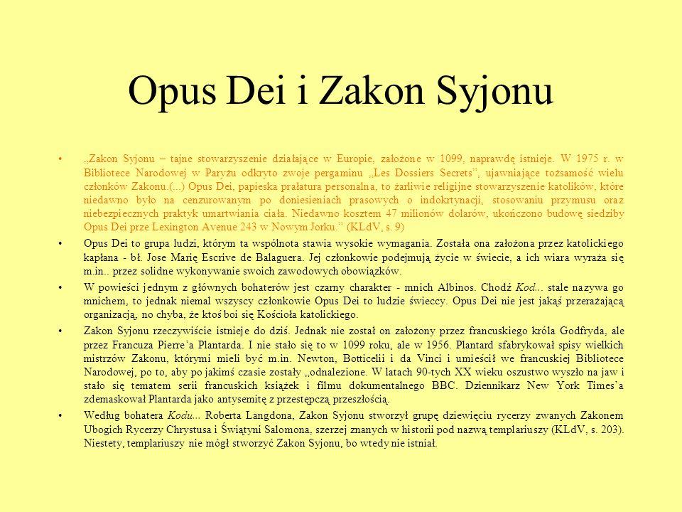 Opus Dei i Zakon Syjonu Zakon Syjonu – tajne stowarzyszenie działające w Europie, założone w 1099, naprawdę istnieje. W 1975 r. w Bibliotece Narodowej