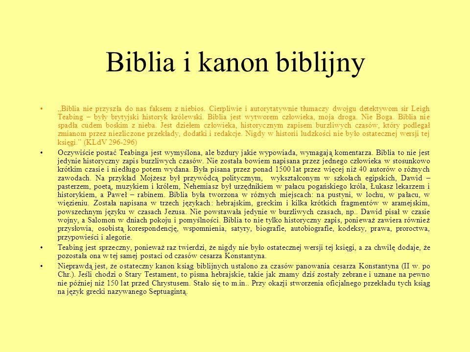 Biblia i kanon biblijny Biblia nie przyszła do nas faksem z niebios. Cierpliwie i autorytatywnie tłumaczy dwojgu detektywom sir Leigh Teabing – były b
