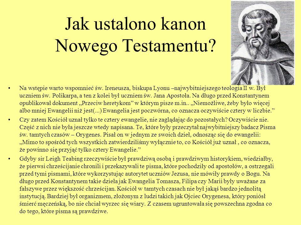 Jak ustalono kanon Nowego Testamentu? Na wstępie warto wspomnieć św. Ireneusza, biskupa Lyonu –najwybitniejszego teologia II w. Był uczniem św. Polika