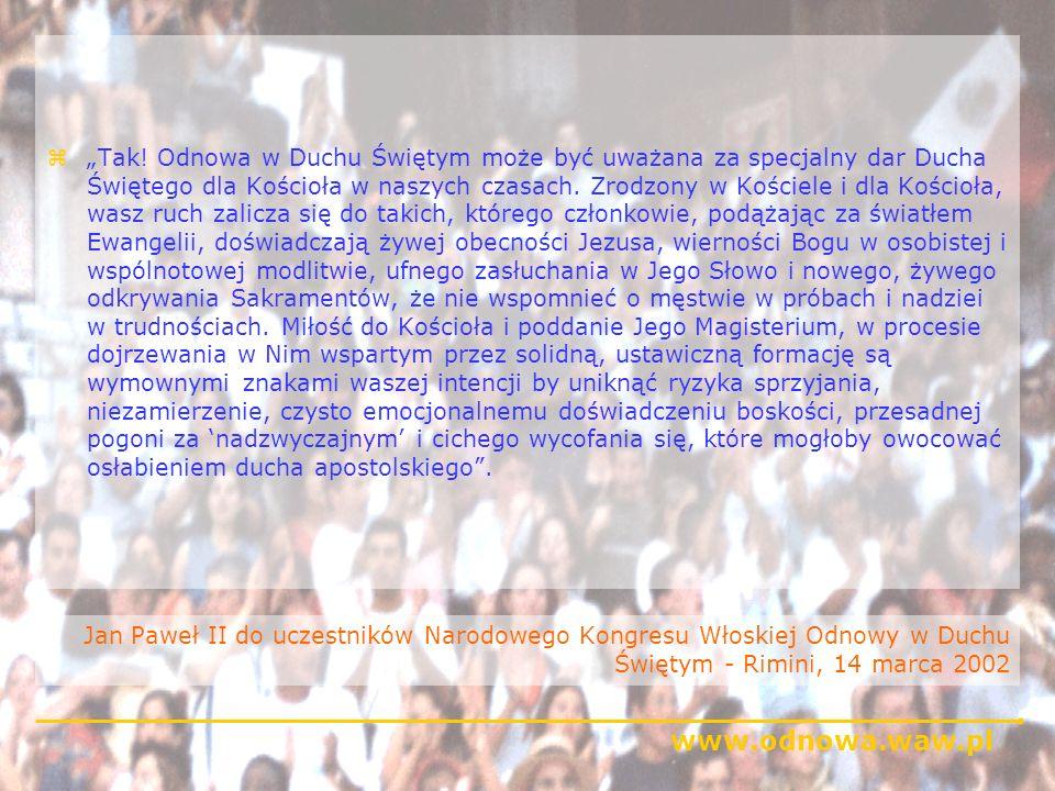 www.odnowa.waw.pl Jan Paweł II do uczestników Narodowego Kongresu Włoskiej Odnowy w Duchu Świętym - Rimini, 14 marca 2002 zTak! Odnowa w Duchu Świętym