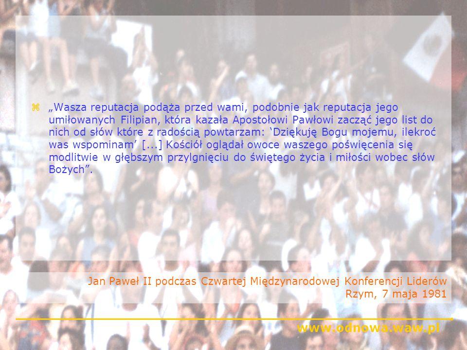 www.odnowa.waw.pl Jan Paweł II podczas Czwartej Międzynarodowej Konferencji Liderów Rzym, 7 maja 1981 zWasza reputacja podąża przed wami, podobnie jak