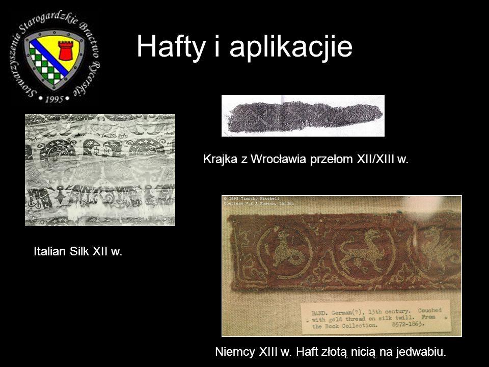 Hafty i aplikacjie Niemcy XIII w. Haft złotą nicią na jedwabiu. Krajka z Wrocławia przełom XII/XIII w. Italian Silk XII w.