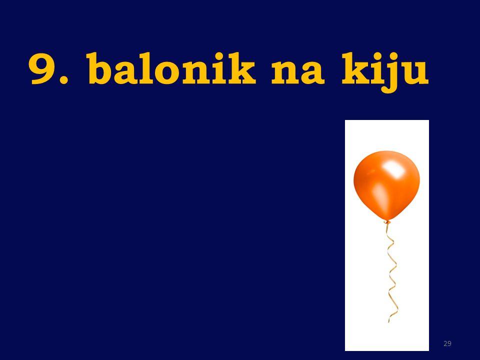 9. balonik na kiju 29