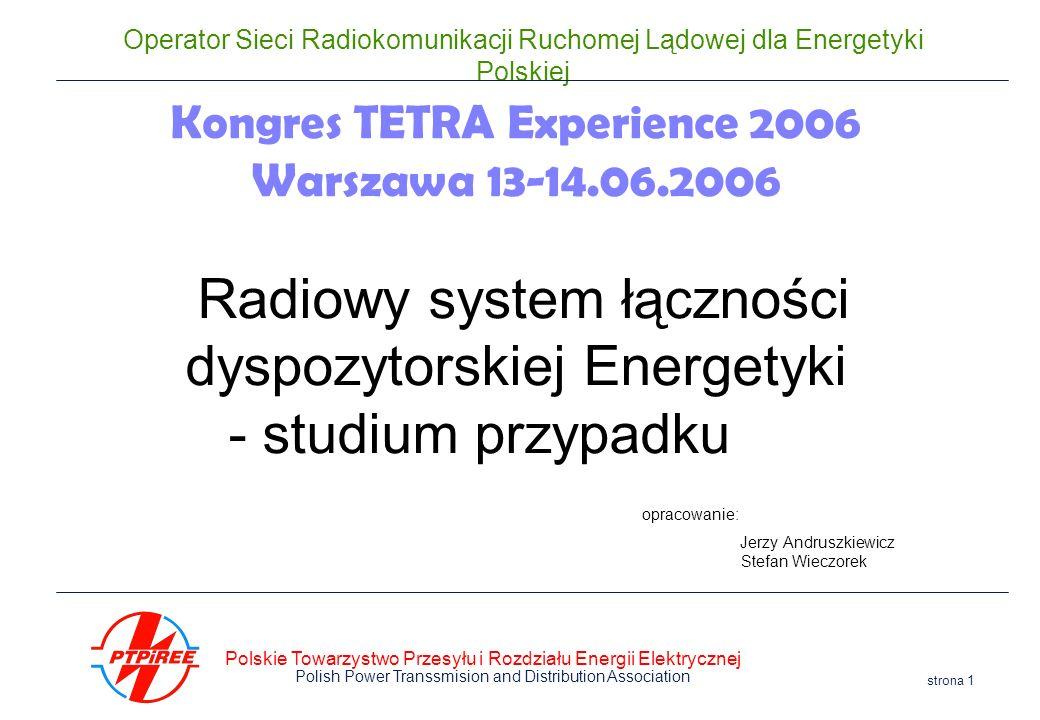 Polskie Towarzystwo Przesyłu i Rozdziału Energii Elektrycznej Polish Power Transsmision and Distribution Association strona 1 Operator Sieci Radiokomu