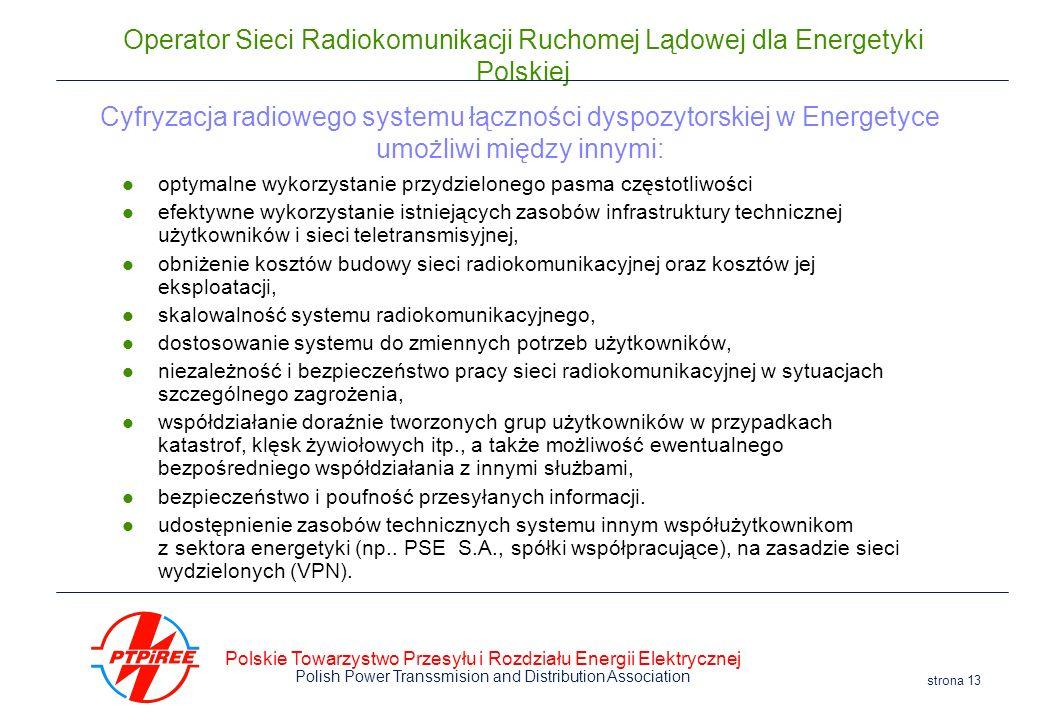 Polskie Towarzystwo Przesyłu i Rozdziału Energii Elektrycznej Polish Power Transsmision and Distribution Association strona 13 Operator Sieci Radiokom