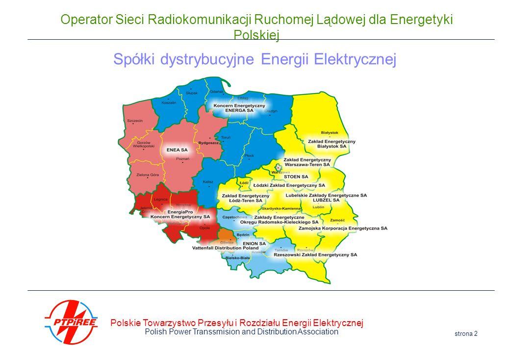 Polskie Towarzystwo Przesyłu i Rozdziału Energii Elektrycznej Polish Power Transsmision and Distribution Association strona 2 Operator Sieci Radiokomu