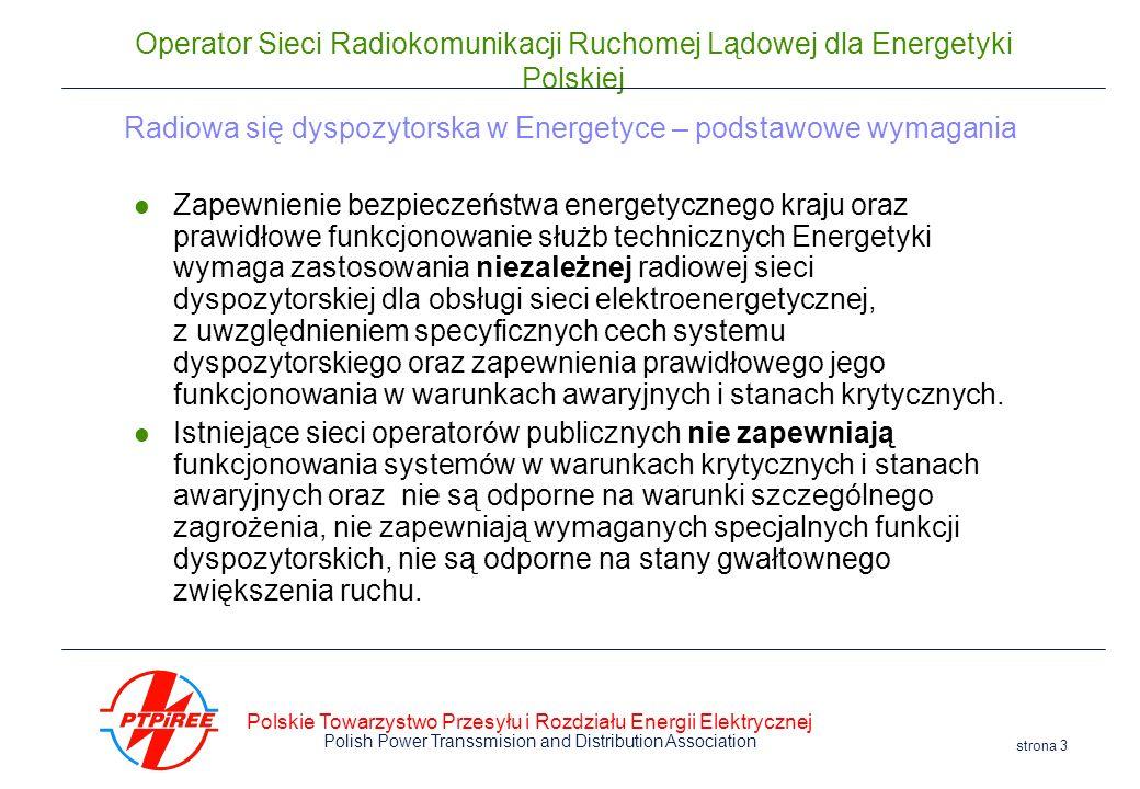Polskie Towarzystwo Przesyłu i Rozdziału Energii Elektrycznej Polish Power Transsmision and Distribution Association strona 3 Operator Sieci Radiokomu