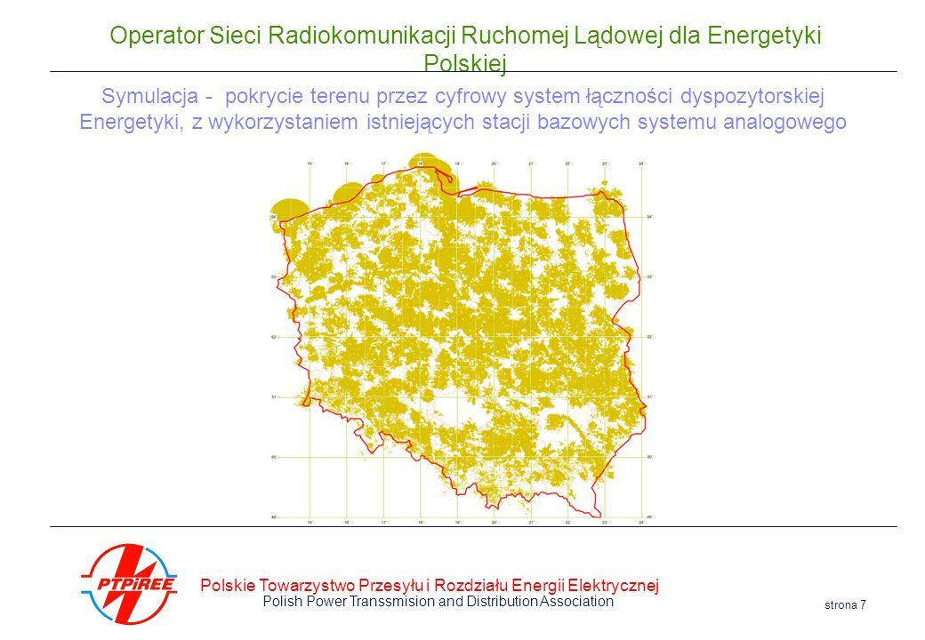 Polskie Towarzystwo Przesyłu i Rozdziału Energii Elektrycznej Polish Power Transsmision and Distribution Association strona 7 Operator Sieci Radiokomu