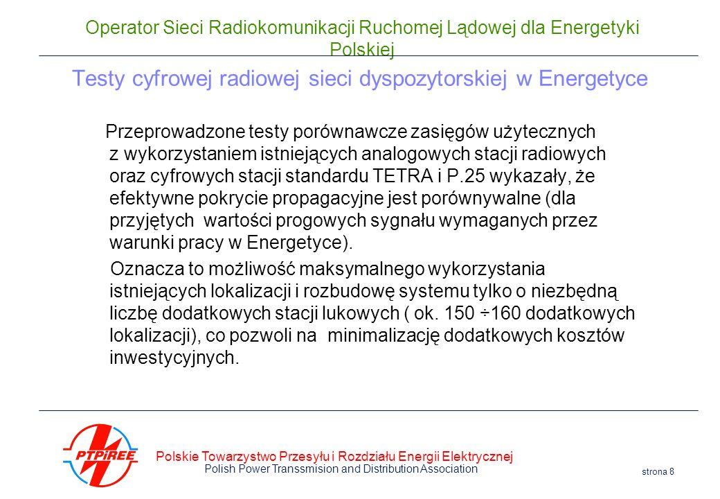 Polskie Towarzystwo Przesyłu i Rozdziału Energii Elektrycznej Polish Power Transsmision and Distribution Association strona 8 Operator Sieci Radiokomu