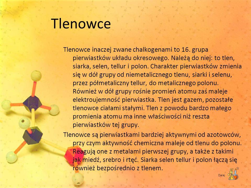 Tlenowce Tlenowce inaczej zwane chalkogenami to 16. grupa pierwiastków układu okresowego. Należą do niej: to tlen, siarka, selen, tellur i polon. Char